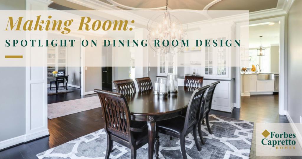 Making Room: Spotlight on Dining Room Design