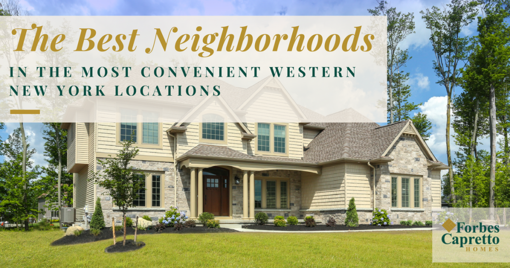 Best Neighborhoods in the Most Convenient Western New York Locations